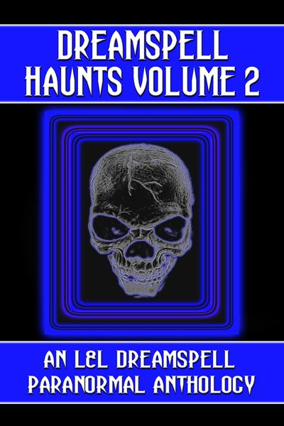 Dreamspell Haunts Volume 2