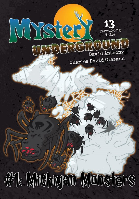 Mystery Underground #1: Michigan Monsters By: David Anthony