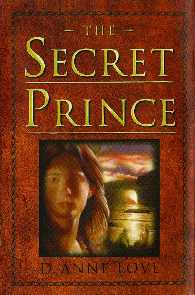 The Secret Prince By: D. Anne Love