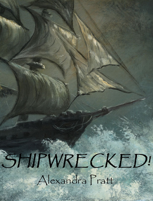 Shipwrecked! By: Alexandra Pratt