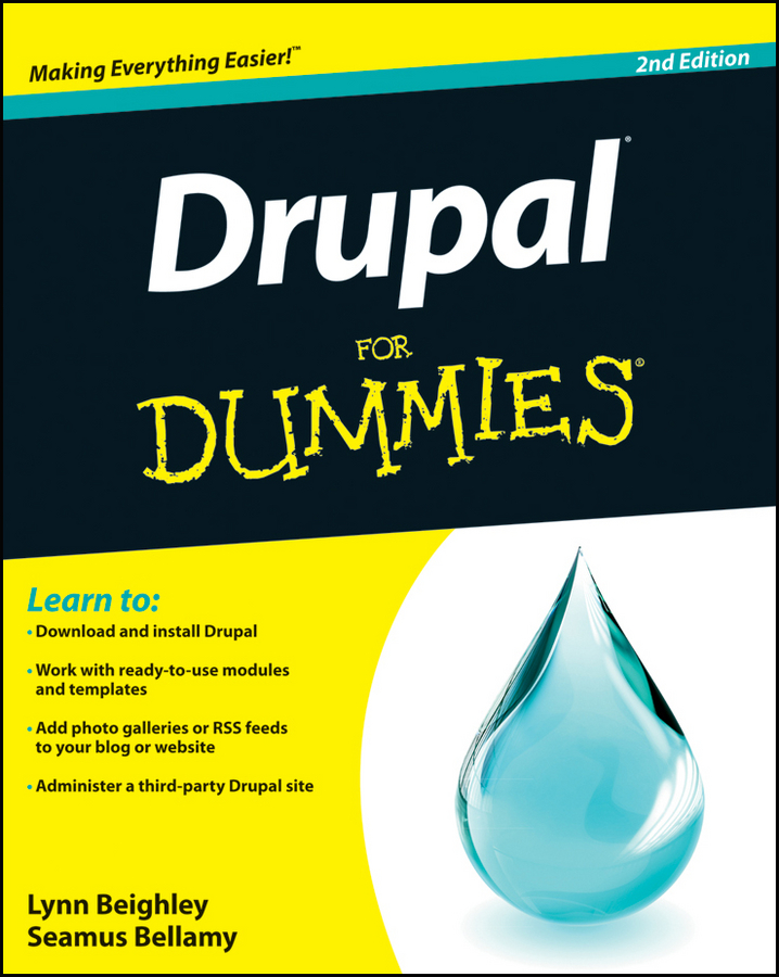 Drupal For Dummies By: Lynn Beighley,Seamus Bellamy