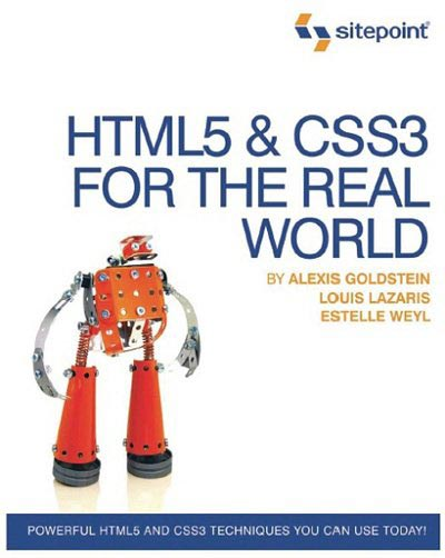 HTML5 & CSS3 For The Real World By: Alexis Goldstein, Louis Lazaris & Estelle Wey