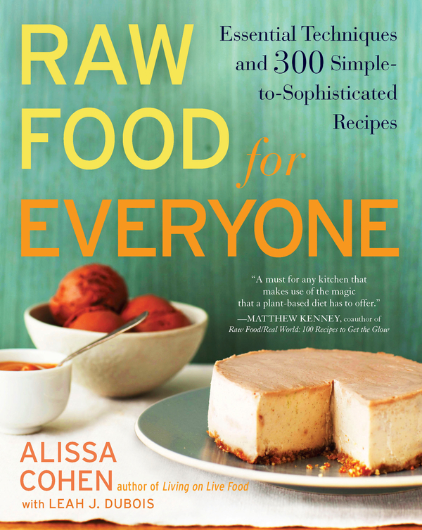 Raw Food for Everyone By: Alissa Cohen,Leah J. Dubois