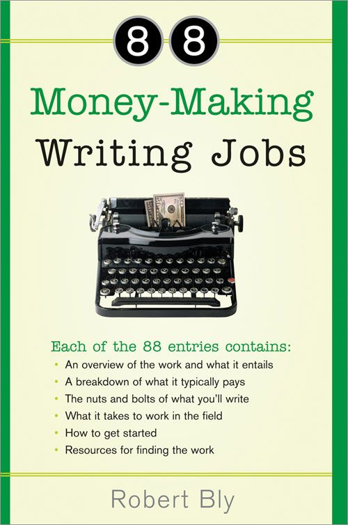 88 Money-Making Writing Jobs By: Robert Bly