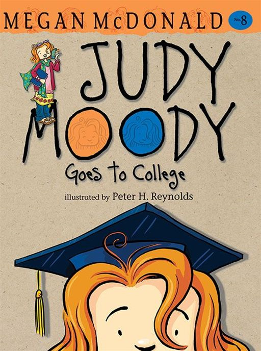 Judy Moody Goes to College By: Megan McDonald