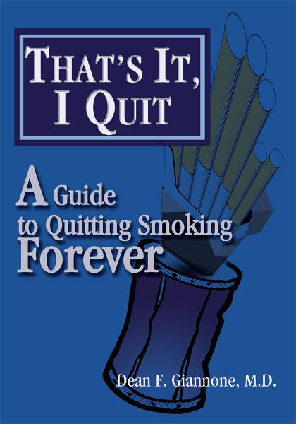 That's It, I Quit By: Dean Giannone