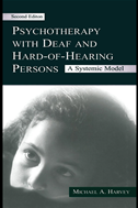 Psychotherapy With Deaf And Hard Of Hearing Persons: A Systemic Model:
