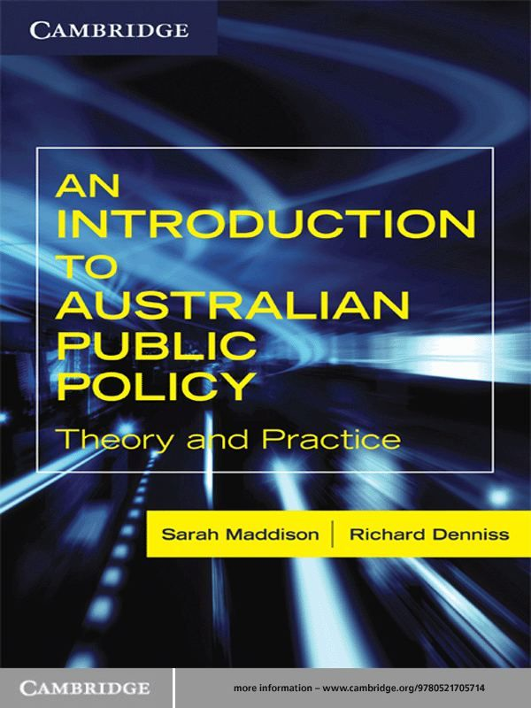 An Introduction to Australian Public Policy By: Richard Denniss,Sarah Maddison