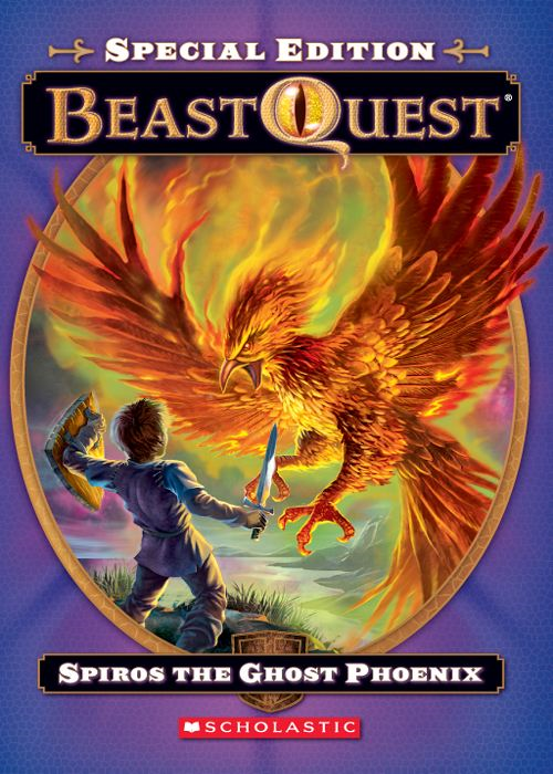 Beast Quest Special Edition #1: Spiros the Ghost Phoenix By: Adam Blade