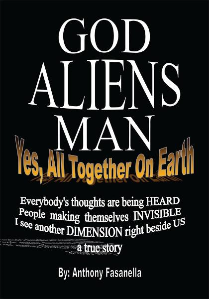 God, Aliens, Man By: Anthony Fasanella