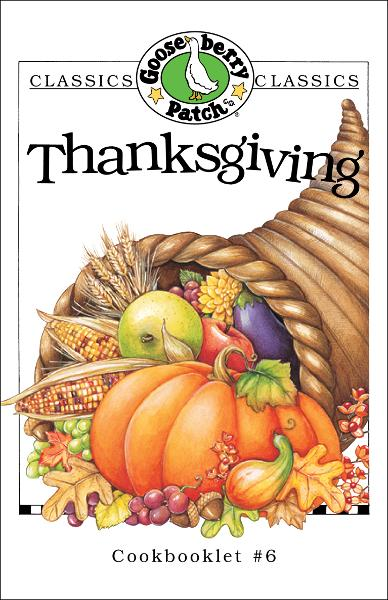 Thanksgiving Cookbook By: Gooseberry Patch