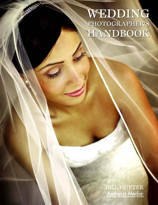 Wedding Photographer's Handbook By: Bill Hurter