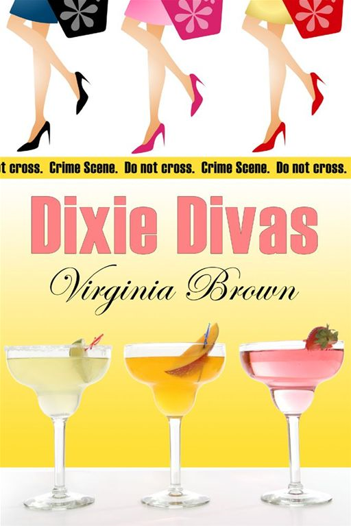Dixie Divas By: Virginia Brown