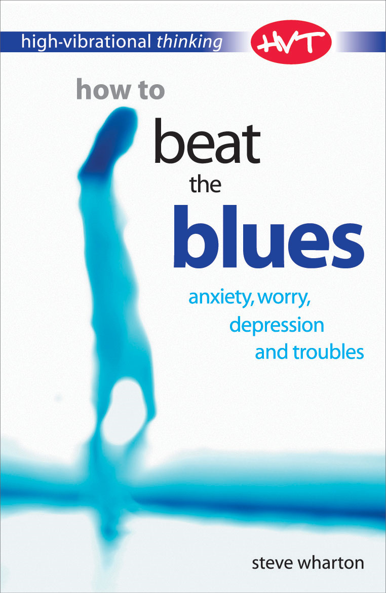 High Vibrational Thinking: How to Beat The Blues