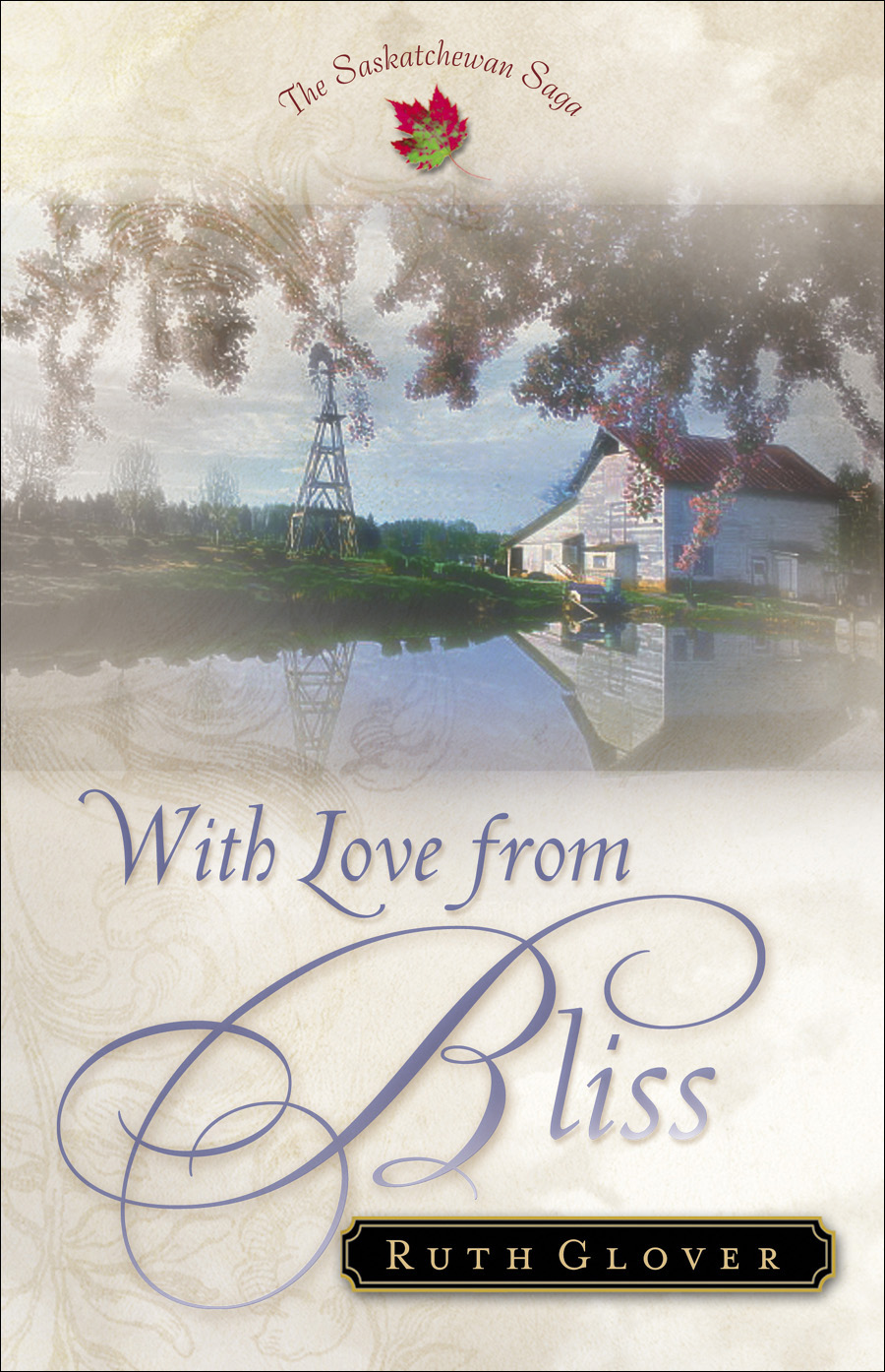 With Love from Bliss (Saskatchewan Saga Book #2) By: Ruth Glover