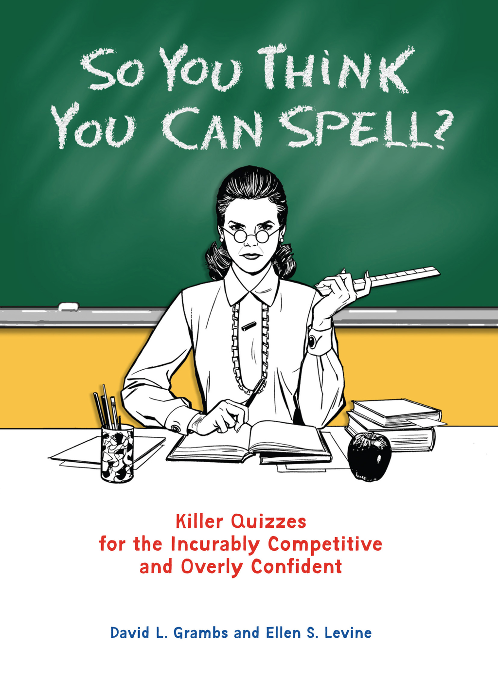 So You Think You Can Spell? By: David Grambs,Ellen S. Levine