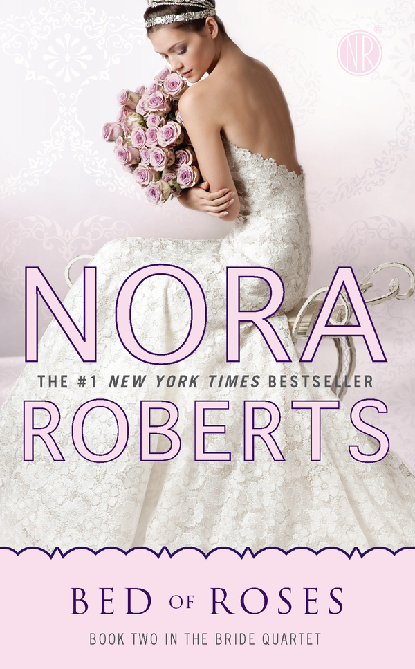 Bed of Roses By: Nora Roberts