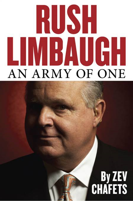 Rush Limbaugh: An Army of One By: Zev Chafets
