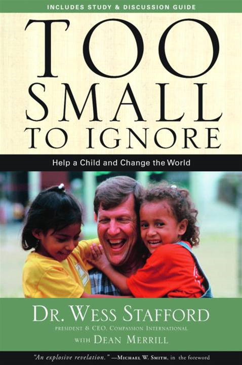 Too Small to Ignore By: Wess Stafford