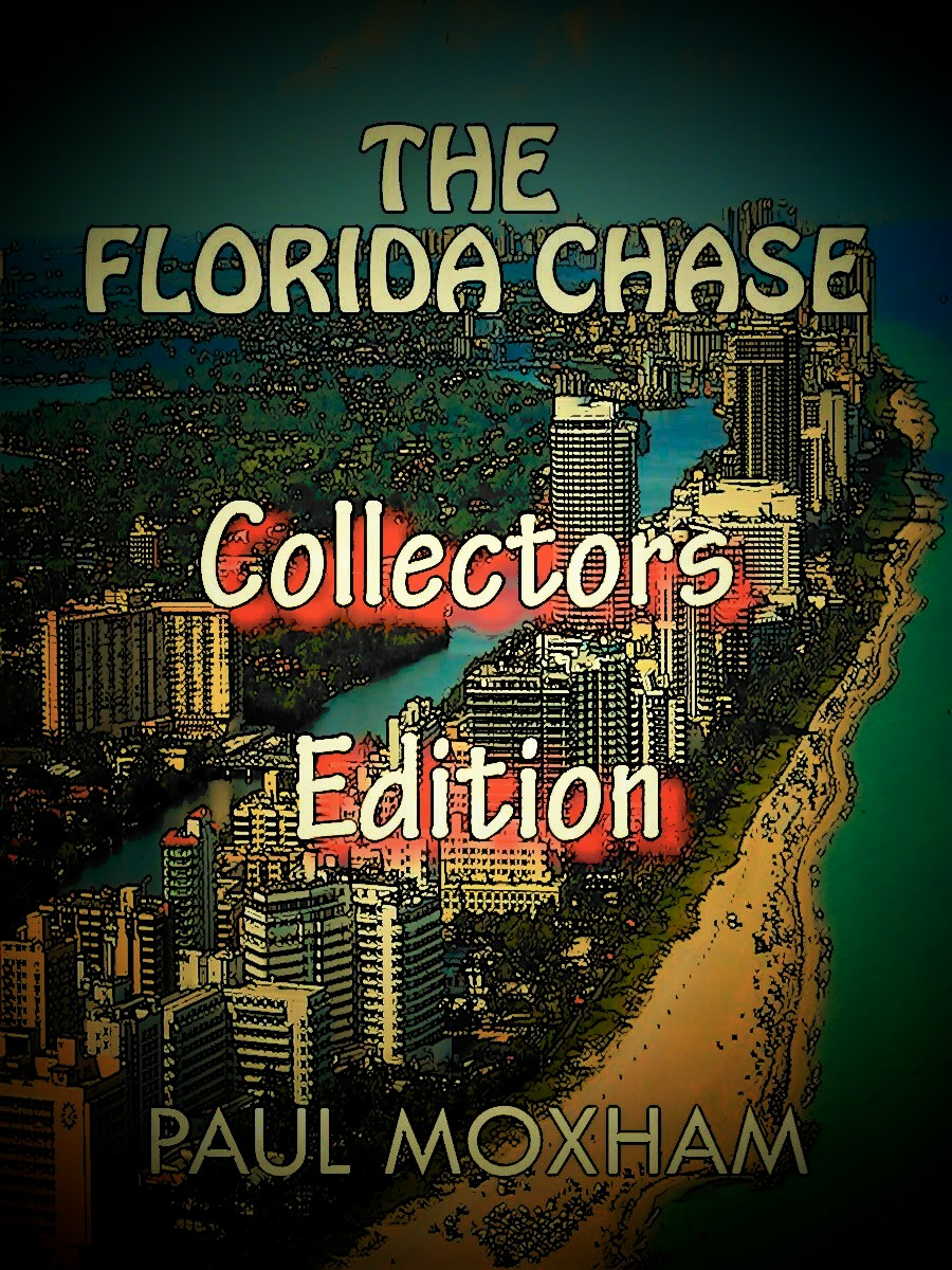 The Florida Chase: Collectors Edition By: Paul Moxham