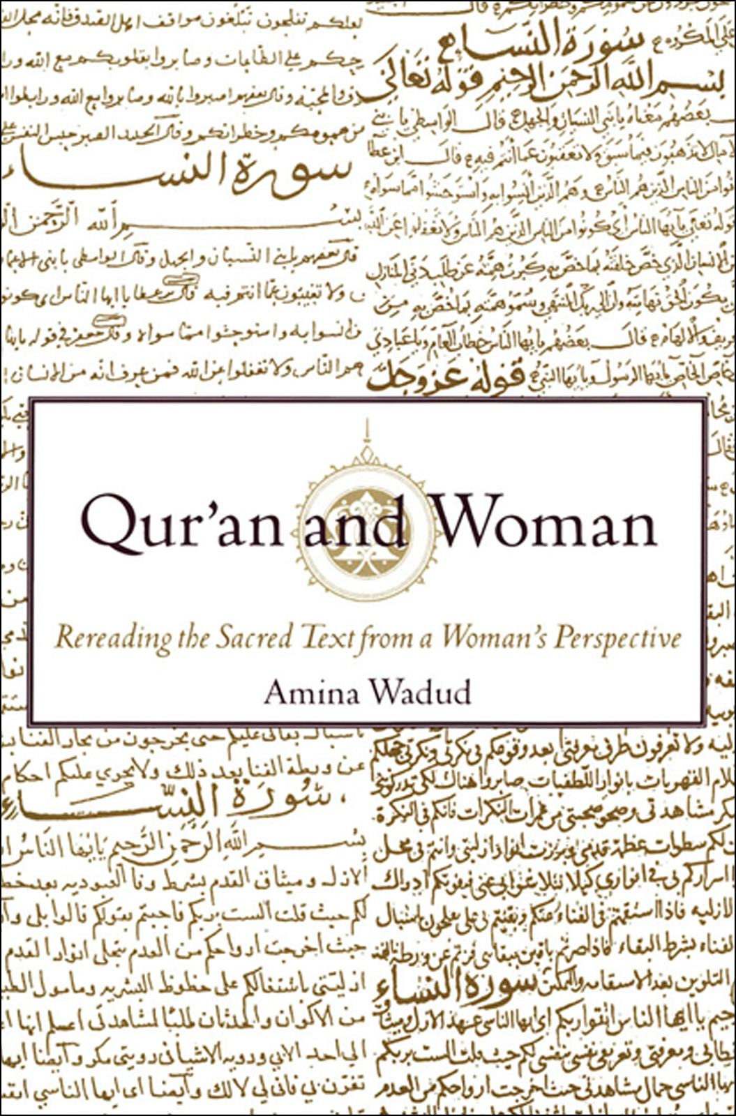 Qur'an and Woman:Rereading the Sacred Text from a Woman's Perspective