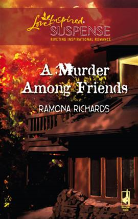A Murder Among Friends By: Ramona Richards