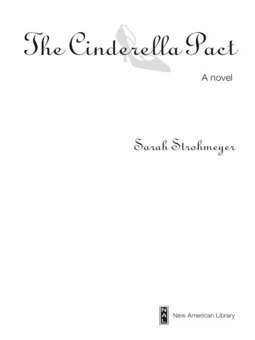 The Cinderella Pact By: Sarah Strohmeyer