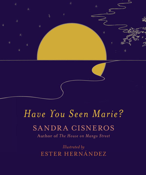 Have You Seen Marie? By: Sandra Cisneros,Ester Hernandez