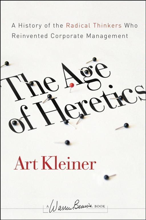 The Age of Heretics By: Art Kleiner