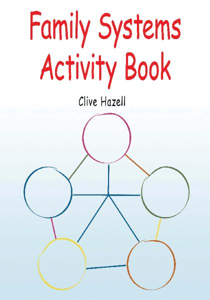 Family Systems Activity Book By: Clive Hazell