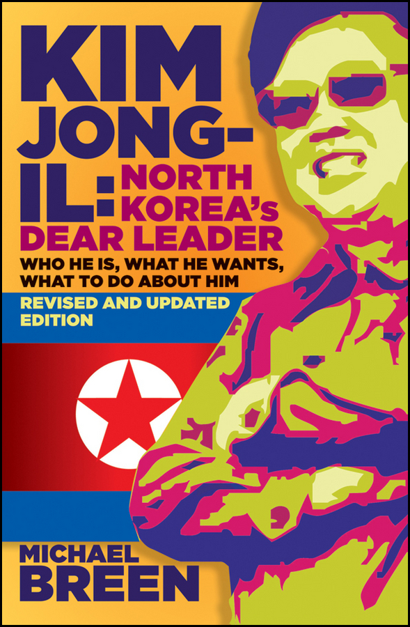 Kim Jong-Il, Revised and Updated By: Michael Breen