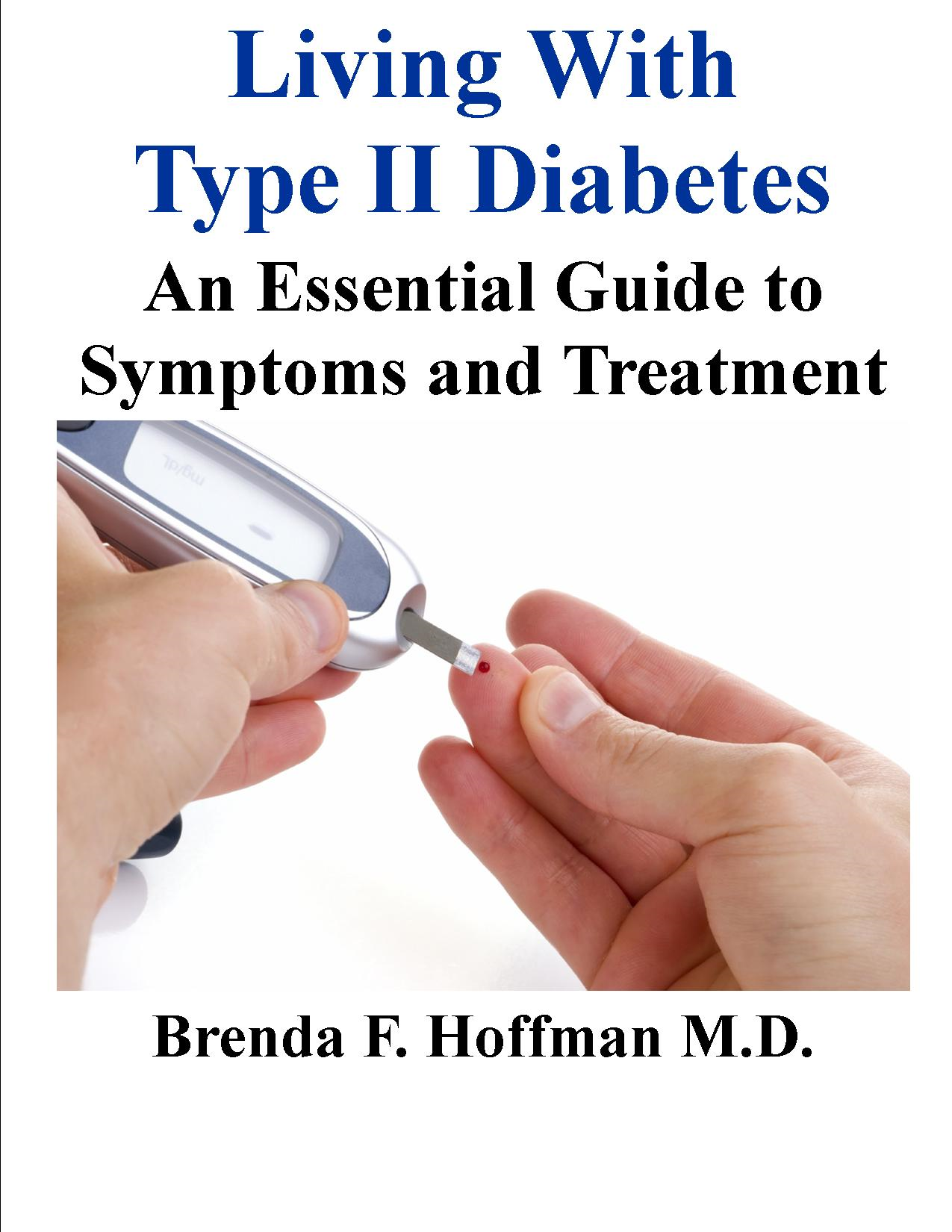 Living with Type 2 Diabetes: An Essential Guide to Symptoms and Treatment