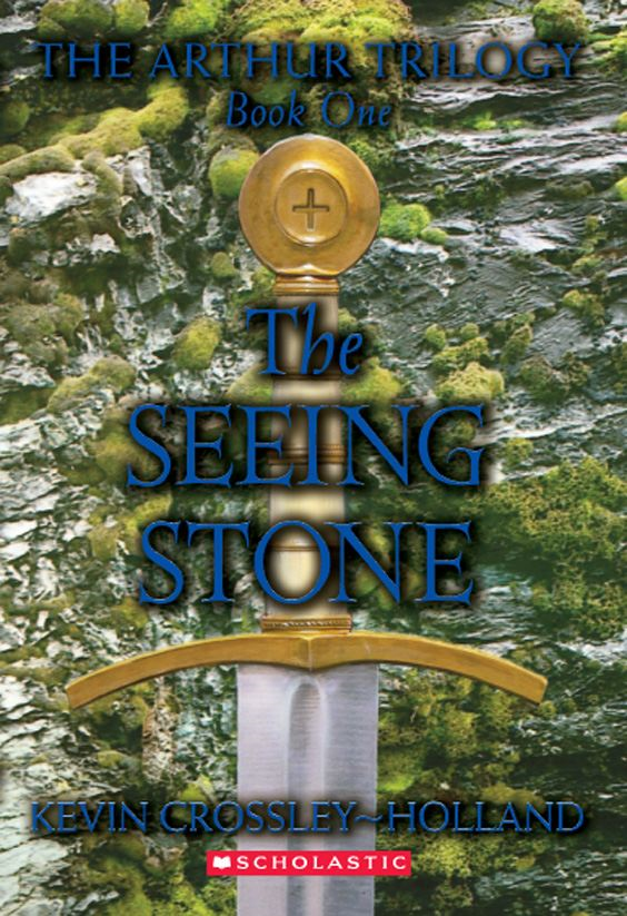 The Arthur Trilogy #1: The Seeing Stone By: Kevin Crossley-Holland