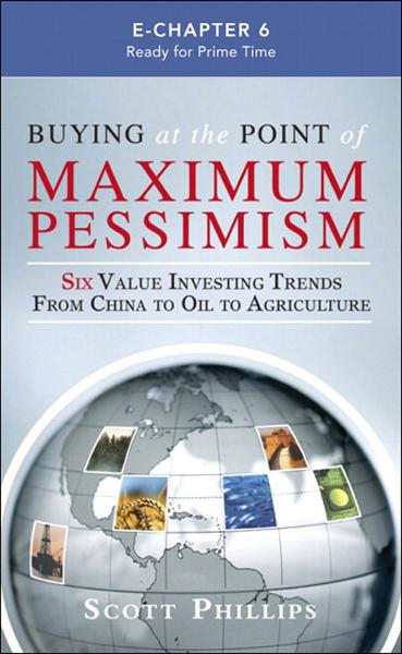 Buying at the Point of Maximum Pessimism (Introduction & Chapter 6): China: Ready for Prime Time