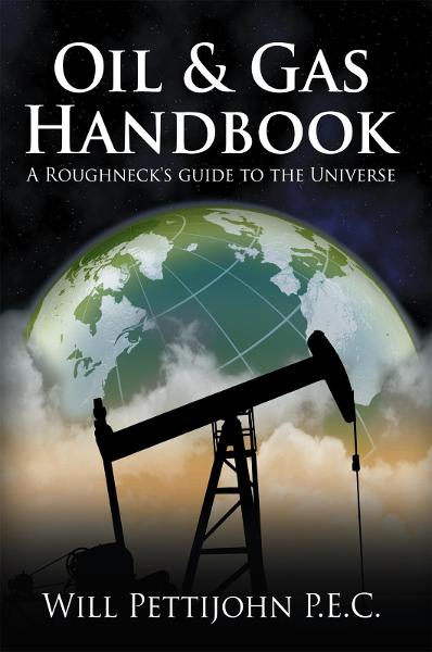 Oil & Gas Handbook By: Will Pettijohn P.E.C.