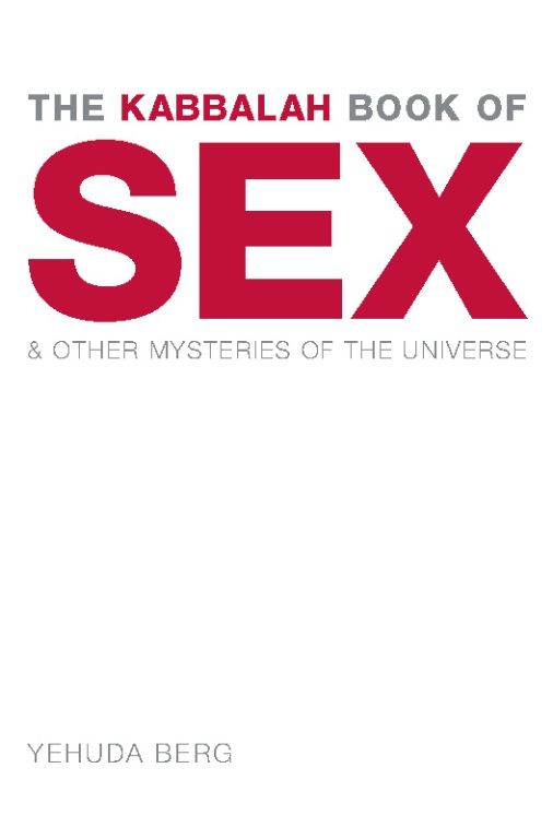 The Kabbalah Book of Sex: And Other Mysteries of the Universe