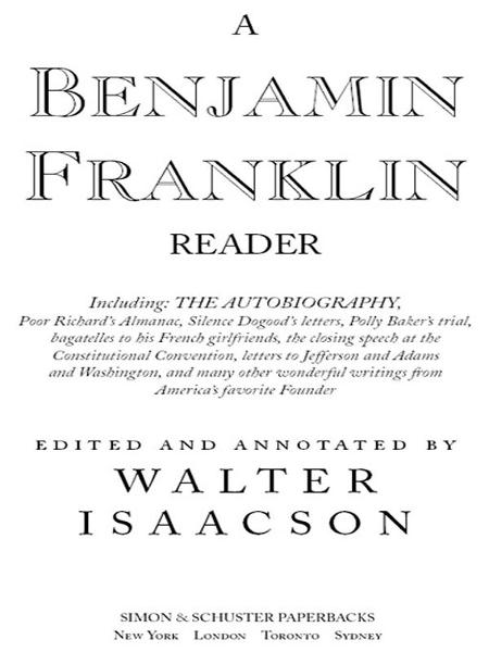 A Benjamin Franklin Reader By: Walter Isaacson