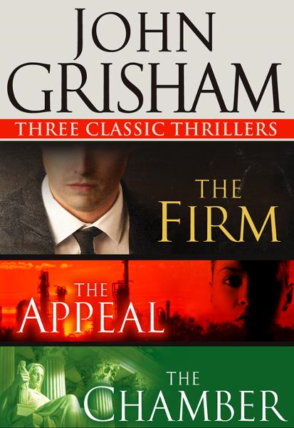 John Grisham: Three Classic Thrillers (3-Book Bundle): The Firm, The Appeal, The Chamber