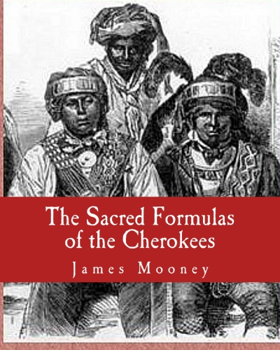 The Sacred Formulas of the Cherokees