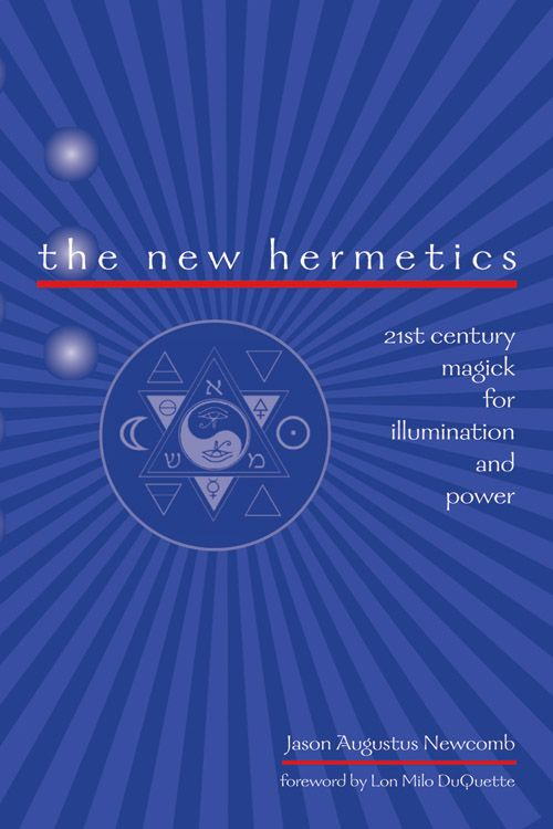 The New Hermetics By: Augustus Newcomb, Jason