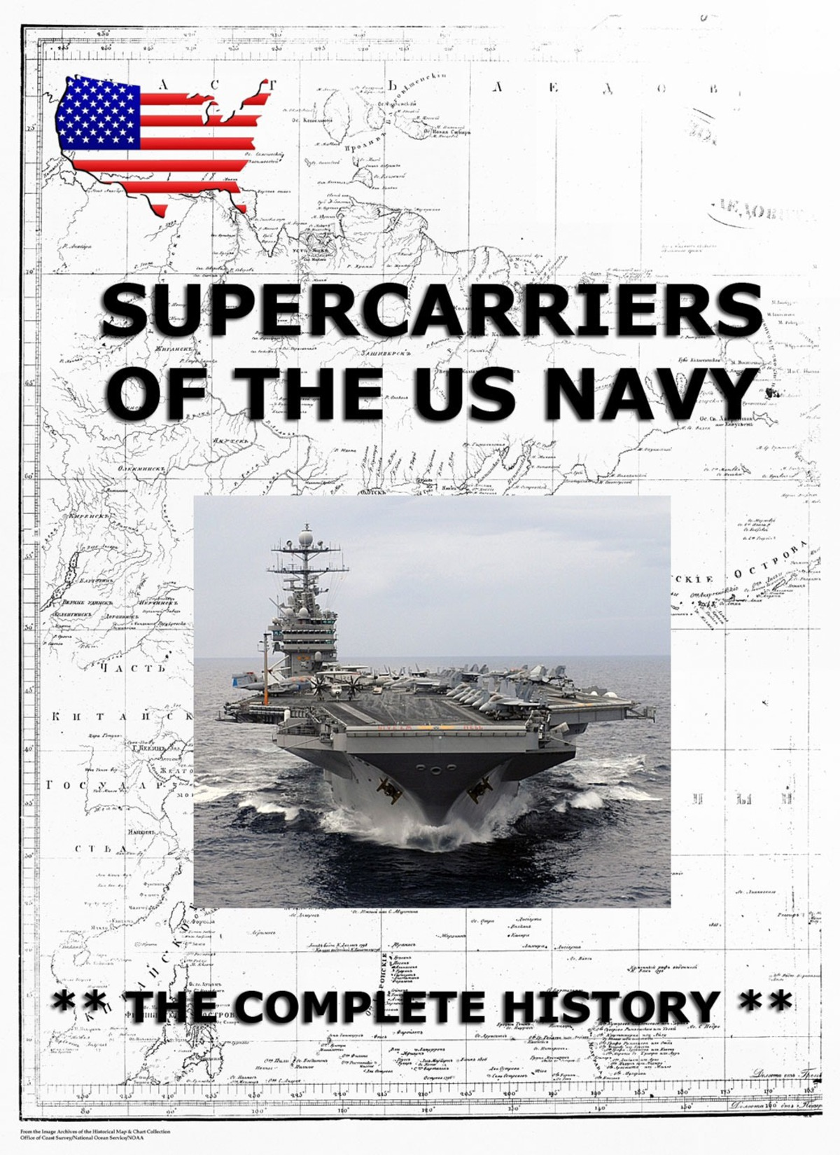 Supercarriers of the US Navy - The Complete History
