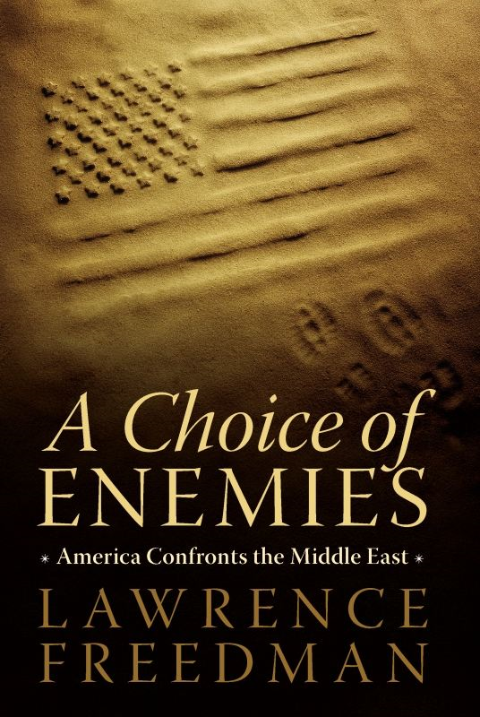 A Choice of Enemies By: Lawrence Freedman