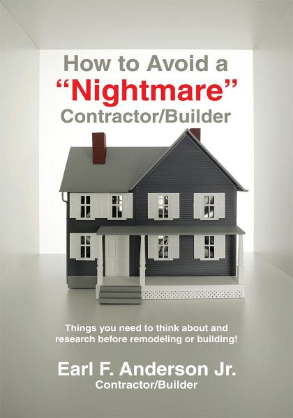 "How to Avoid a ""Nightmare"" Contractor/Builder"