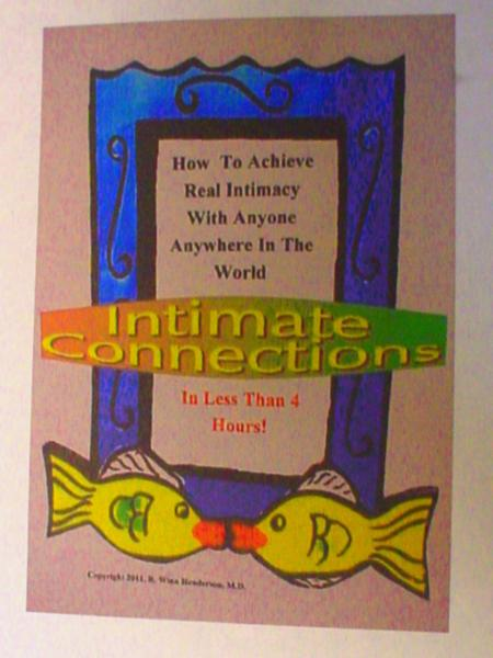 Intimate Connections: How To Achieve Real Intimacy With Anyone Anywhere In The World In Less Than 4 Hours