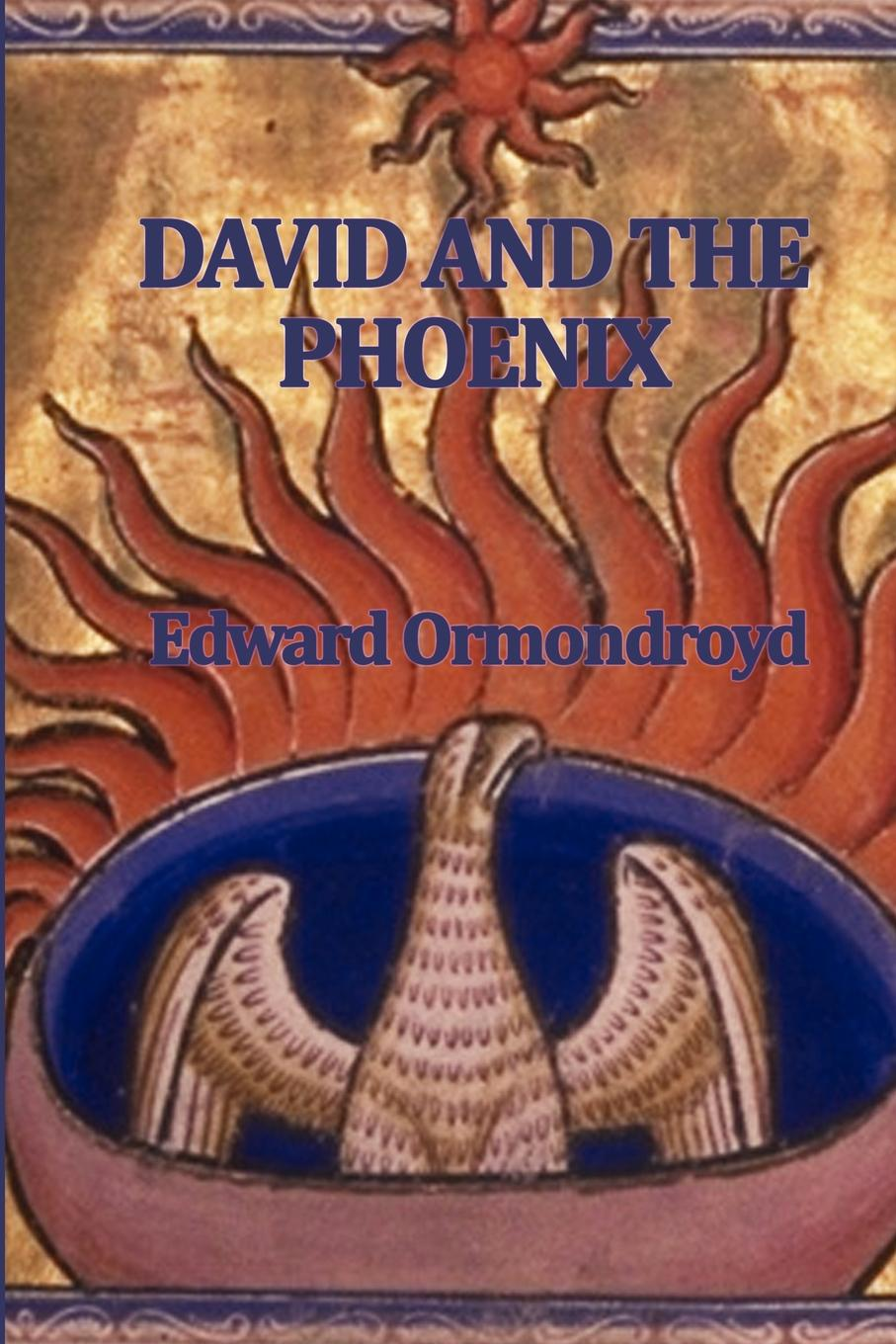 David and the Phoenix By: Edward Ormondroyd