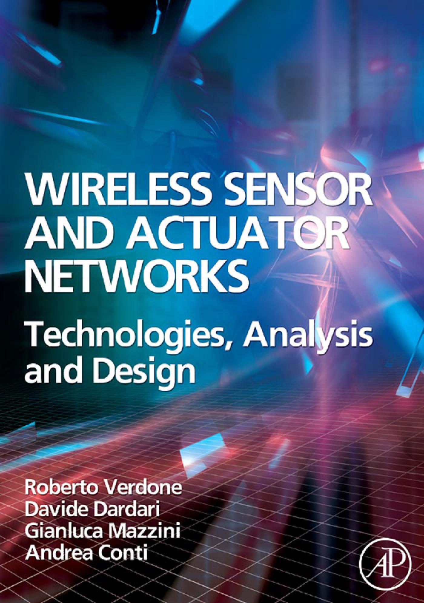 Wireless Sensor and Actuator Networks: Technologies, Analysis and Design By: Verdone, Roberto