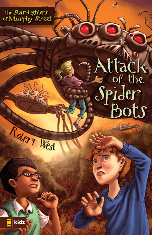 Attack of the Spider Bots By: Robert   West