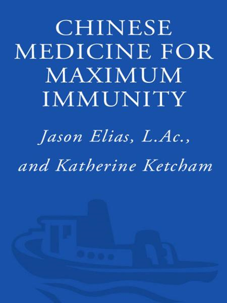 Chinese Medicine for Maximum Immunity By: Jason Elias,Katherine Ketcham