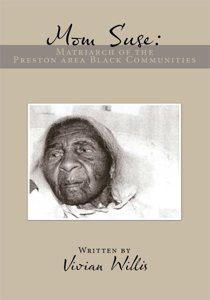 Mom Suse: Matriarch of the Preston area Black Communities