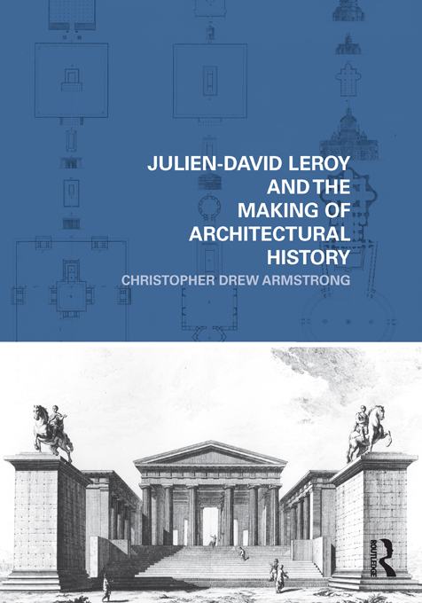 Julien-David Leroy and the Making of Architectural History